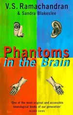 Phantoms in the Brain : Human Nature and the Architecture of the Mind - V. S. Ramachandran