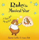 Ruby the Musical Star : A Ting-a-ling Pop-up Book - Harriet Griffey
