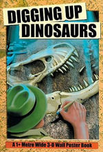 Digging Up Dinosaurs : A 3-dimensional Pop-up Wall Poster Book - Tango Books