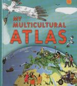 My Multicultural Atlas : A Spiral-bound Atlas with Gatefolds - Benoit Delalandre