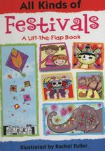 All Kinds of Festivals : A Lift-The-Flap Book - Tango Books