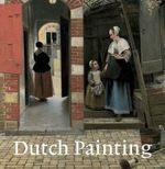 Dutch Painting : Revised Edition - Marjorie E. Wieseman