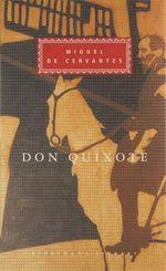 Don Quixote : Everyman's Library Classics Ser. - Miguel de Cervantes Saavedra