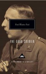 The Good Soldier : Everyman's Library classics - Ford Madox Ford