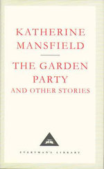 The Garden Party And Other Stories : Everyman's Library Classics Ser. - Katherine Mansfield