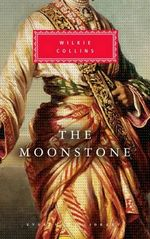 The Moonstone : Everyman's Library classics - Wilkie Collins