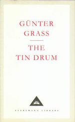 The Tin Drum : Everyman's Library Classics S. - Gunter Grass