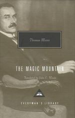 The Magic Mountain : A Novel - Thomas Mann