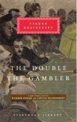 The Double and the Gambler : AND The Gambler - Fyodor Dostoevsky