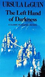 The Left Hand of Darkness : Hainish Series - Ursula K. Le Guin