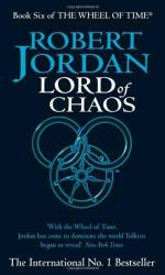 Lord of Chaos  : Wheel of Time : Book 6 - Robert Jordan