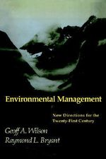 Environmental Management : New Directions for the Twenty-First Century - Geoff Wilson
