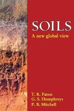 Soils : A New Global View - Thomas Ronal Paton