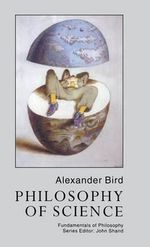 Philosophy of Science - Alexander Bird