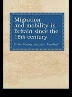 Migration and Mobility in Britain Since the Eighteenth Century : Women's Rights and International Organizations - Colin G. Pooley