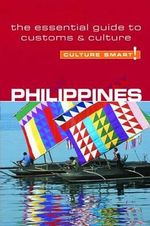 Philippines - Culture Smart! : The Essential Guide to Customs and Culture - Yvonne Colin-Jones
