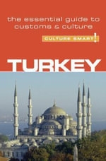 Turkey - Culture Smart! : The Essential Guide to Customs and Culture - Charlotte McPherson