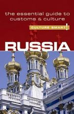 Russia - Culture Smart! : The Essential Guide to Customs and Culture - Anna King