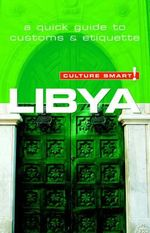 Libya - Culture Smart! : The Essential Guide to Customs and Culture - Roger Jones