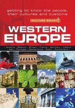 Western Europe - Culture Smart! : Getting to Know the People, Their Culture and Customs - Roger Jones