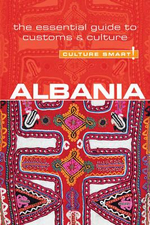 Albania - Culture Smart! : The Essential Guide to Customs & Culture - Farah Ramadan