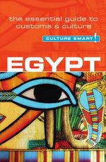 Egypt - Culture Smart! : The Essential Guide to Customs & Culture - Jailan Zayan