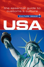 USA - Culture Smart! : The Essential Guide to Customs & Culture - Gina Teague