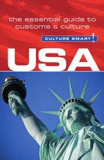USA - Culture Smart! : The Essential Guide to Customs & Culture - Gina Teague