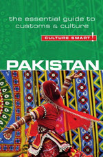 Pakistan - Culture Smart! : The Essential Guide to Customs & Culture - Safia Haleem