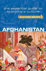 Afghanistan - Culture Smart! : The Essential Guide to Customs & Culture - Nazes Afroz