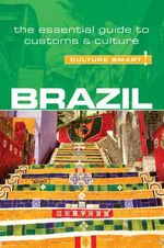 Brazil - Culture Smart! : The Essential Guide to Customs & Culture - Rob Williams