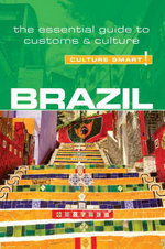 Brazil - Culture Smart! : The Essential Guide to Customs & Culture - Sandra Branco