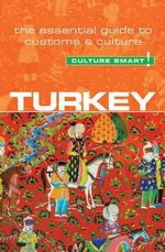 Turkey - Culture Smart! : The Essential Guide to Customs & Culture - Charlotte McPherson