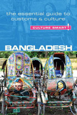 Bangladesh - Culture Smart! : The Essential Guide to Customs & Culture - Urmi Rahman