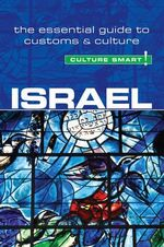 Israel : Culture Smart! : The Essential Guide to Customs & Culture - Marian Lebor