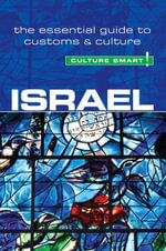 Israel - Culture Smart! : The Essential Guide to Customs & Culture - Marian Lebor