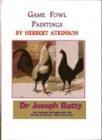 Game Fowl Paintings of Herbert Atkinson - Joseph Dr. Batty