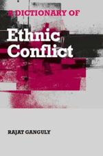 A Dictionary of Ethnic Conflict - Rajat Ganguly