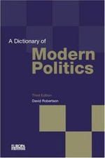 A Dictionary of Modern Politics - David Robertson