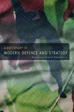 A Dictionary of Modern Defence and Strategy - David Robertson