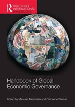 Handbook of Global Economic Governance : Players, Power and Paradigms
