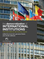 The Democratization of International Institutions : First International Democracy Report