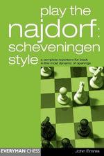 Play the Najdorf : Scheveningen Style - John Emms