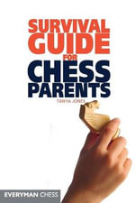 Survival Guide for Chess Parents - Tanya Jones