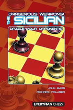 The Sicilian : Dazzle Your Opponents - John Emms