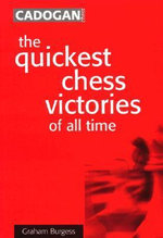 The Quickest Chess Victories of All Time - Graham Burgess