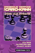Dangerous Weapons: The Caro-Kann : Dazzle Your Opponents! - John Emms