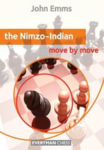 The Nimzo-Indian : Move by Move - John Emms