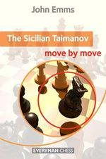 The Sicilian Taimanov : Move by Move - John Emms