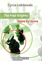 The Four Knights : Move by Move - Cyrus Lakdawala